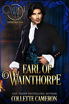 Earl of Wainthorpe: Wicked Earls' Club, Book 3 (Seductive Scoundrels 8) by [Collette Cameron, Wicked Earls' Club, Seductive Scoundrels]