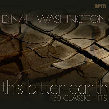 This Bitter Earth - 50 Classic Hits (feat. The Dells)