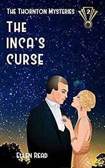 The Inca's Curse (The Thornton Mysteries Book 2) by [Ellen Read]