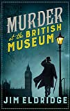 Murder at the British Museum: London's famous museum holds a deadly secret…: 2 (Museum Mysteries)