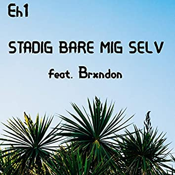 Stadig Bare Mig Selv (feat. Brxndon)