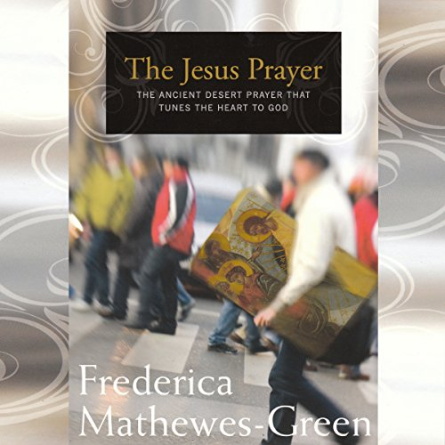 The Jesus Prayer     The Ancient Desert Prayer That Tunes the Heart to God              By:                                                                                                                                 Frederica Mathewes-Green                               Narrated by:                                                                                                                                 Frederica Mathewes-Green                      Length: 5 hrs and 21 mins     49 ratings     Overall 4.6