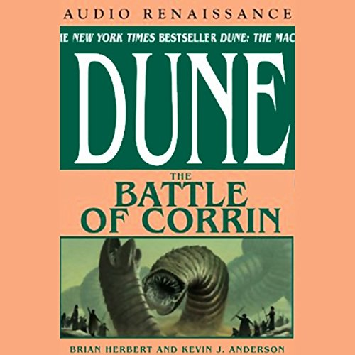 Dune: The Battle of Corrin                   By:                                                                                                                                 Brian Herbert,                                                                                        Kevin J. Anderson                               Narrated by:                                                                                                                                 Scott Brick                      Length: 25 hrs and 33 mins     1,536 ratings     Overall 4.4