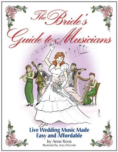 The Bride's Guide to Musicians: Live Wedding...