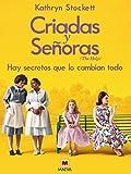 Criadas y Señoras: Tres mujeres a punto de dar un paso extraordinario, una historia con corazón y esperanza. (Grandes Novelas)