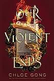 Our Violent Ends (These Violent Delights)
