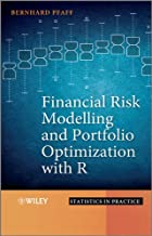 Financial Risk Modelling and Portfolio Optimization with R (Statistics in Practice)