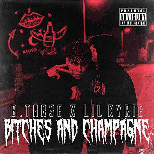 Bitches and Champagne (feat. 0.Thr3e & Lilkyrie)