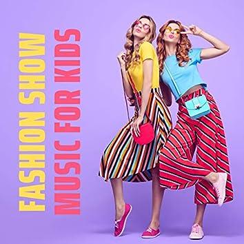 Fashion Show Music for Kids: Fashion Show Mix for Kids