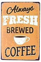 常に新鮮なコーヒーブリキ看板