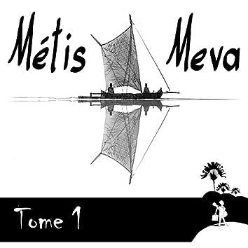 Métis Meva, Vol. 1
