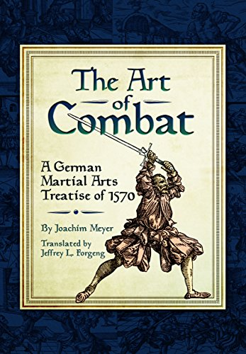 The Art of Combat: A German Martial Arts Treatise of -