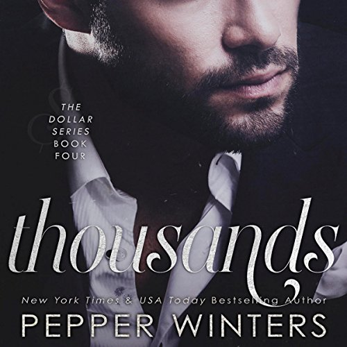 Thousands     Dollar, Book 4              By:                                                                                                                                 Pepper Winters                               Narrated by:                                                                                                                                 Eric Rolon,                                                                                        Kylie C Stewart                      Length: 11 hrs and 51 mins     17 ratings     Overall 4.5