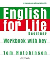 English for Life Beginner: Workbook with Key by Tom Hutchinson(2007-04-09)