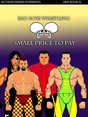 Bad Boys Wrestling Book 32 Bomb Small price to pay: new pro wrestling (English Edition)