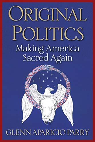 Original Politics: Making America Sacred Again (English Edition)