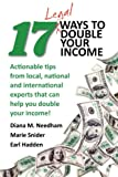17 Legal Ways to Double Your Income: Actionable tips from local, national,  and  international experts that can  help you double your income
