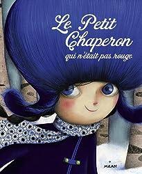 Le Petit Chaperon Qui N Etait Pas Rouge Lecture Bout De
