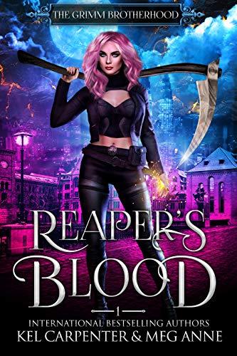 Reaper's Blood (The Grimm Brotherhood Book 1) by [Kel Carpenter, Meg Anne]