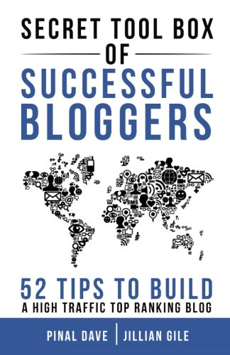 Secret Tool Box of Successful Bloggers: 52 Tips to Build a High Traffic Top Ranking Blog