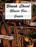 Blank Sheet Music For Guqin: Music Manuscript Paper, Clefs Notebook,(8.5 x 11 IN) 120 Pages,120 full staved sheet, music sketchbook, Composition Books ... | gifts Standard for students / Professionals