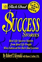 Rich Dad's Success Stories: Real Life Success Stories from Real Life People