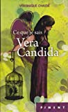 Ce que je sais de Vera Candida - France Loisirs - 01/01/2010