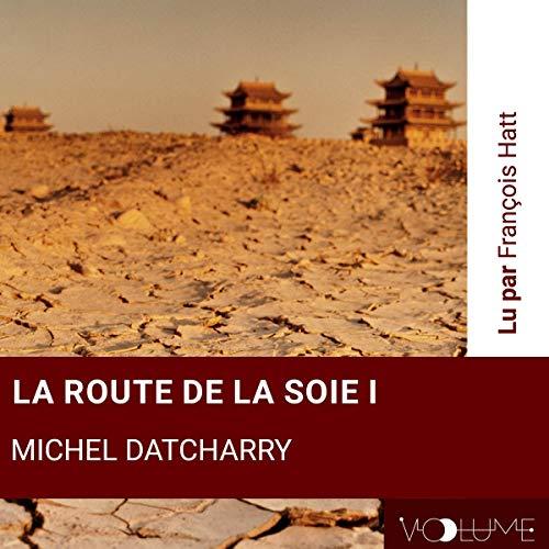 La route de la soie I audiobook cover art