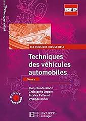 Techniques des véhicules automobiles, tome 1 - Dossiers industriels, BEP (livre élève) de Jean-Claude Morin