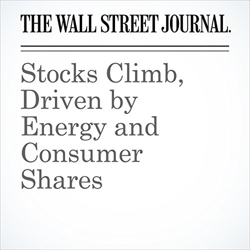 Stocks Climb, Driven by Energy and Consumer Shares cover art