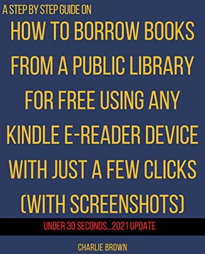 How to Borrow Books from a Public Library on Kindle: The Step-by-step guide with...