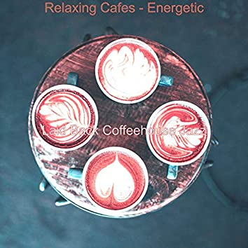 Relaxing Cafes - Energetic