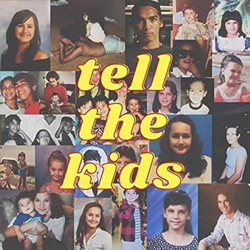 Tell the Kids