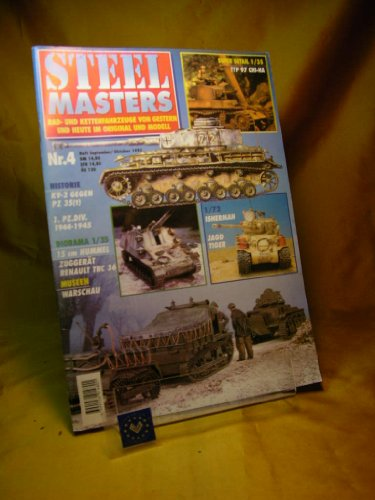 Steel Masters. Heft 4. September/Oktober 1995. Rad- und Kettenfahrzeuge von gestern und heute im Original und...
