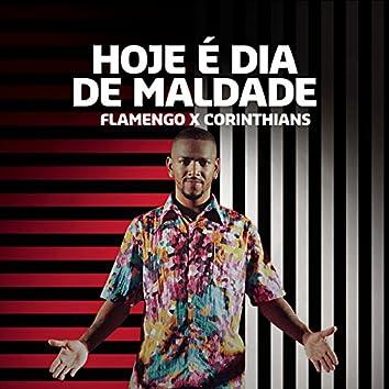 Hoje é Dia de Maldade (Flamengo x Corinthians)