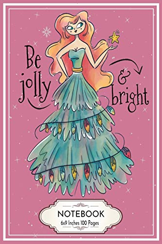 Be Jolly and Bright: Blank Lined College Ruled Notebook 6x9 Inches 100 Pages Woman with Christmas Tree Dress