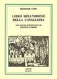 Libro dell'ordine della cavalleria. Con testo catalano a fronte