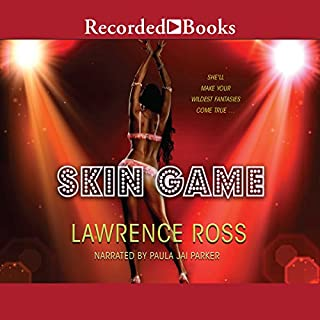 Skin Game                   By:                                                                                                                                 Lawrence C. Ross                               Narrated by:                                                                                                                                 Paula Jai Parker                      Length: 8 hrs and 36 mins     35 ratings     Overall 3.9