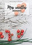 Mes recettes préférées 100 fiches recettes à compléter: Carnet de recettes à compléter | 7x10 pouces, 209 pages, 100 fiches faciles à remplir avec vos ... | Cadeau livre de recettes à personnaliser