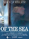 Of The Sea: fishermen, seafood and sustainability