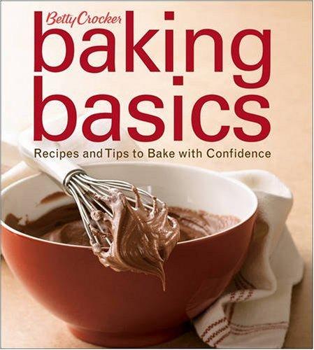 Betty Crocker Baking Basics: Recipes and Tips to Bake with Confidence