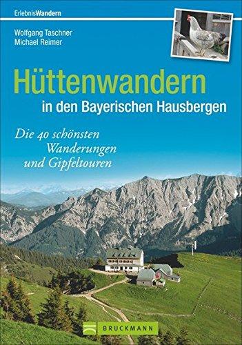 Hüttenwandern in den Bayer. Hausbergen