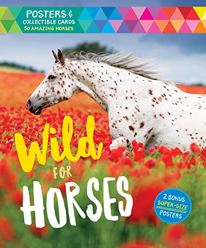 Wild for Horses: Posters & Collectible Cards Featuring 50 Amazing Horses [With Posters]