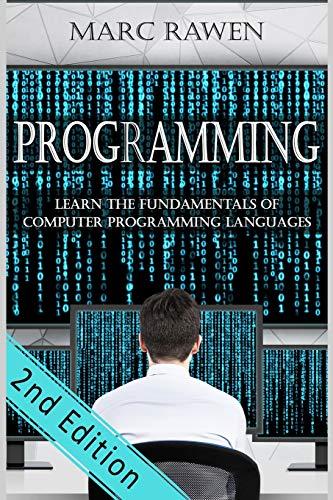 programming: Learn the Fundamentals of Computer Programming Languages (Swift, C++, C#, Java, Coding, Python, Hacking, pr
