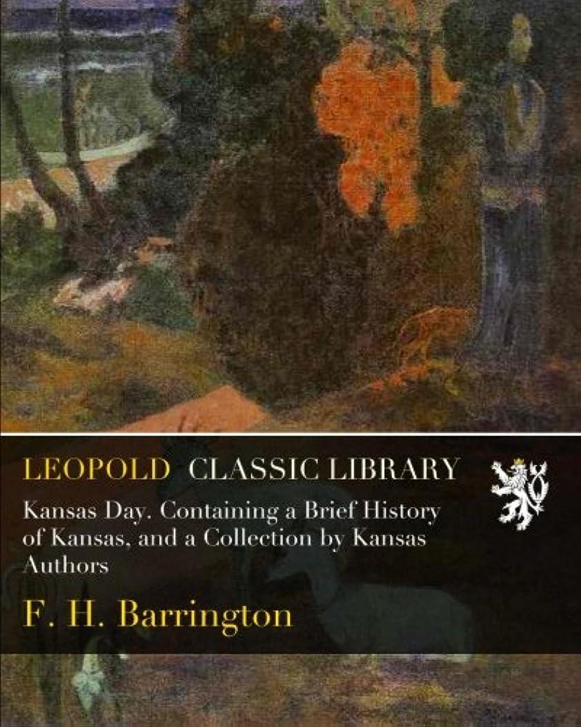 シャープスキム平行Kansas Day. Containing a Brief History of Kansas, and a Collection by Kansas Authors