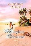 Wellenglanz und Inselträume: Roman (German Edition)