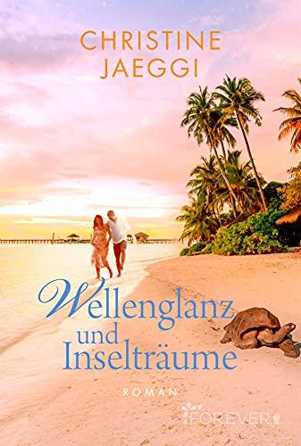 Wellenglanz und Inselträume: Roman von [Christine Jaeggi]
