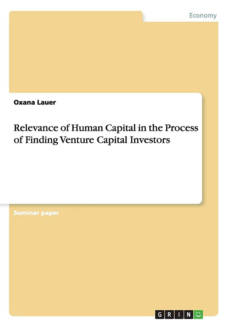 Relevance of Human Capital in the Process of Finding Venture Capital Investors