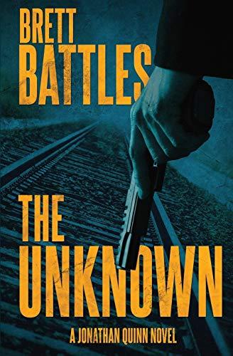The Unknown (A Jonathan Quinn Novel)