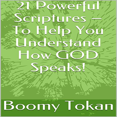 21 Powerful Scriptures - To Help You Understand How God Speaks! audiobook cover art